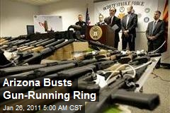 Arizona Busts Gun-Running Ring