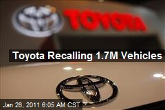 Toyota Recalling 1.7M Vehicles