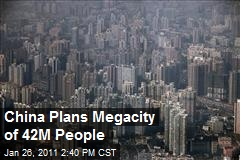 China Plans Megacity of 42M People