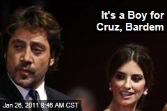 It's a Boy for Cruz, Bardem