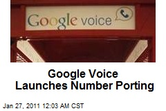 Google Voice Launches Number Porting