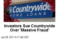 Investors Sue Countrywide Over 'Massive Fraud'