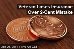 Veteran Loses Insurance Over 2-Cent Mistake