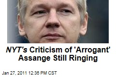 NYT's Criticism of 'Arrogant' Assange Still Ringing