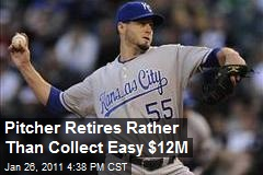 Pitcher Retires Rather Than Collect Easy $12M