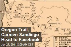 Oregon Trail, Carmen San Diego Head to Facebook