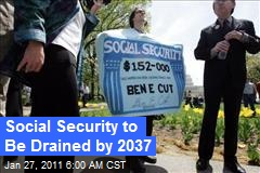 Social Security to Be Drained by 2037