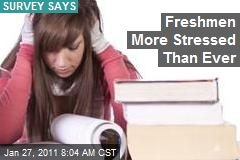 Freshmen More Stressed Than Ever