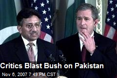 Critics Blast Bush on Pakistan
