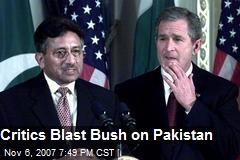 Critics Blast Bush on Pakistan