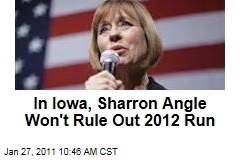In Iowa, Sharron Angle Won't Rule Out 2012 Run