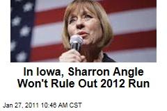 In Iowa, Sharron Angle Won't Rule Out 2012 Run