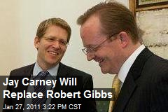 Jay Carney Will Replace Robert Gibbs