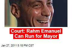 Court: Rahm Emanuel Can Run for Mayor