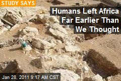 Humans Left Africa Far Earlier Than We Thought