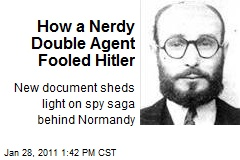 How a Nerdy Double Agent Fooled Hitler