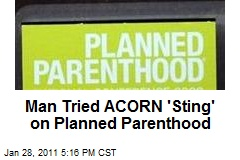 Man Tried ACORN 'Sting' on Planned Parenthood