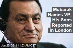 Mubarak Names VP; His Sons Reported in London