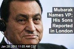 Mubarak Names VP; His Sons Reported in London