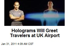 Holograms Will Greet Travellers at UK Airport