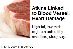 Atkins Linked to Blood Vessel, Heart Damage
