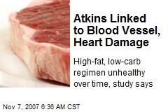 Atkins Linked to Blood Vessel, Heart Damage