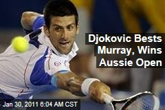 Djokovic Bests Murray, Wins Aussie Open