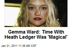 Gemma Ward: Time With Heath Ledger Was 'Magical'