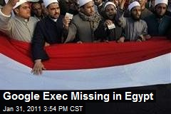 Google Exec Missing in Egypt