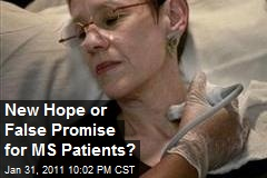 New Hope or False Promise for MS Patients?