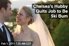 Chelsea's Hubby Skips Out to Be Ski Bum
