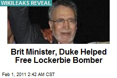 Brit Minister, Duke Helped Free Lockerbie Bomber