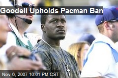 Goodell Upholds Pacman Ban