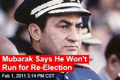 Mubarak Says He Won't Run for Re-Election