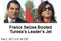 France Seizes Booted Tunisia's Leader's Jet