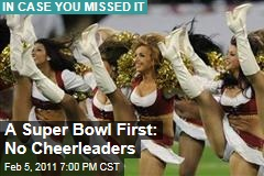 A Super Bowl First: No Cheerleaders