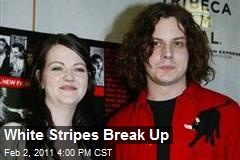 White Stripes Break Up