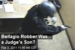 Bellagio Robber Was... a Judge's Son?