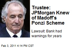 Trustee: JPMorgan Knew of Madoff's Ponzi Scheme