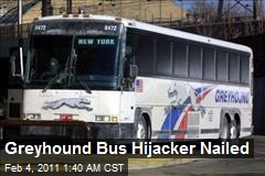 Greyhound Bus Hijacker Nailed
