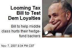 Looming Tax Bill to Test Dem Loyalties