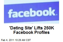 'Dating Site' Lifts 250K Facebook Profiles