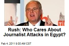Rush: Who Cares About Journalist Attacks in Egypt?