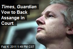 Times , Guardian Vow to Back Assange in Court