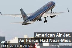 American Air Jet, Air Force Had Near-Miss