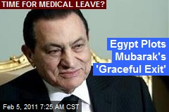 Egypt Plots Mubarak's 'Graceful Exit'