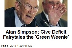 Alan Simpson: Give Deficit Fairytales the 'Green Weenie'
