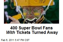 400 Super Bowl Fans With Tickets Turned Away