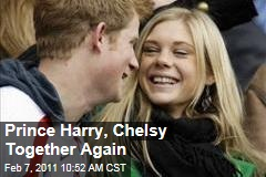 Prince Harry, Chelsy Together Again