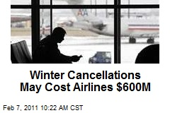 Winter Cancellations May Cost Airlines $600M